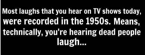 Most laugh tracks for TV were recorded in the 1950s